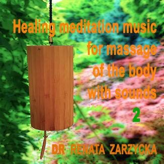 Okładka książki Uzdrawiająca muzyka medytacyjna 'Dzwonki na wietrze' do masażu ciała i umysłu dźwiękami, do Jogi, Zen, Reiki, Ayurvedy oraz do zasypiania. Cz.2