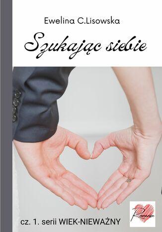 Okładka książki/ebooka Wiek-nieważny cz. 1. Szukając siebie