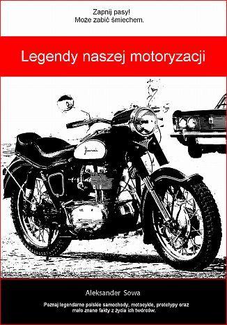 Okładka książki/ebooka Legendy naszej motoryzacji