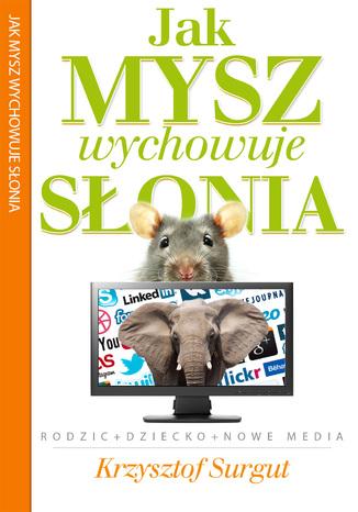 Jak Mysz wychowuje Słonia