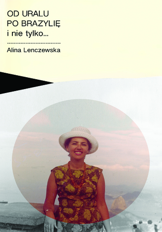 Okładka książki Od Uralu po Brazylię i nie tylko