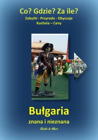 Okładka książki Bułgaria znana i nieznana