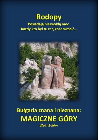 Bułgaria znana i nieznana: Magiczne góry