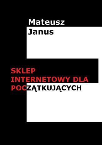 Okładka książki/ebooka Sklep internetowy dla początkujących