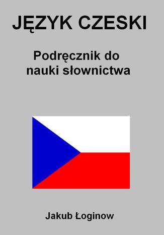 Okładka książki/ebooka Język czeski. Podręcznik do nauki słownictwa