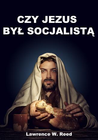 Czy Jezus był socjalistą?