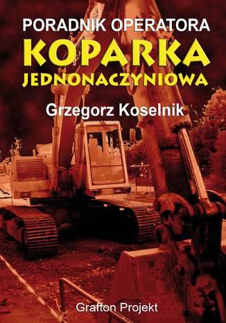 Poradnik operatora Koparka jednonaczyniowa