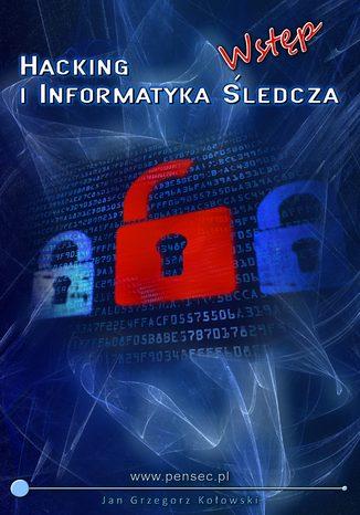 Okładka książki Hacking i informatyka śledcza - wstęp