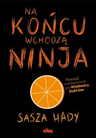 Okładka książki/ebooka Na końcu wchodzą ninja