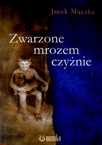 Okładka książki/ebooka Zwarzone mrozem czyżnie