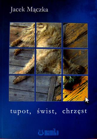 Okładka książki Tupot, świst, chrzęst