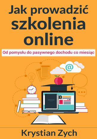 Okładka książki/ebooka Jak prowadzić szkolenia online?