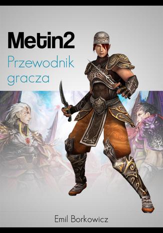 Okładka książki Przewodnik gracza Metin2