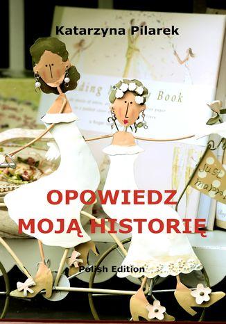 Okładka książki Opowiedz moją historię
