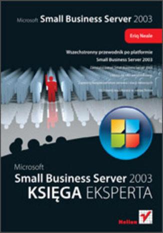 Okładka książki/ebooka Microsoft Small Business Server 2003. Księga eksperta