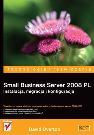 Okładka książki Small Business Server 2008 PL. Instalacja, migracja i konfiguracja