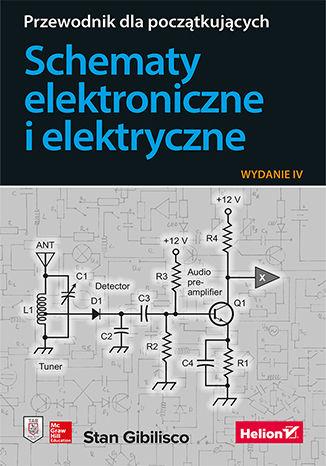 Okładka książki Schematy elektroniczne i elektryczne. Przewodnik dla początkujących. Wydanie IV