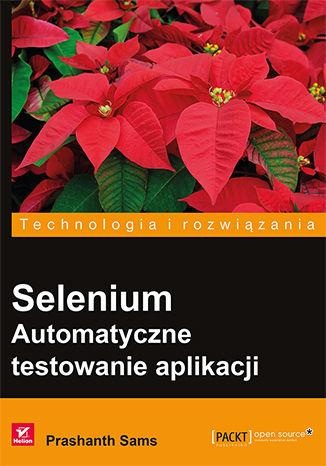 Okładka książki Selenium. Automatyczne testowanie aplikacji