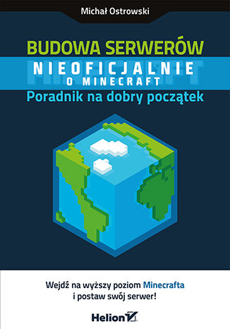 Okładka książki Budowa serwerów Minecraft. Poradnik na dobry początek