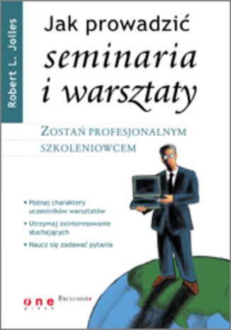 Okładka książki/ebooka Jak prowadzić seminaria i warsztaty