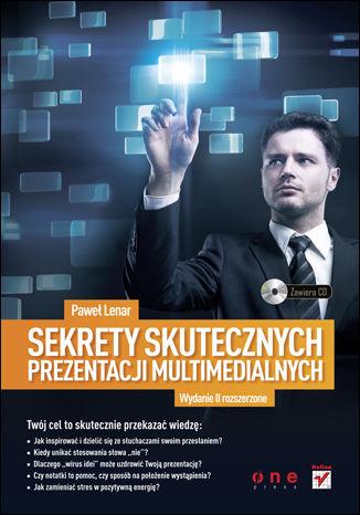 Okładka książki Sekrety skutecznych prezentacji multimedialnych. Wydanie II rozszerzone