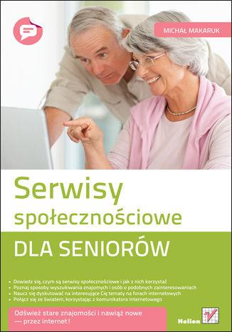 Okładka książki Serwisy społecznościowe dla seniorów