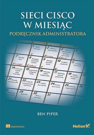 Okładka książki Sieci Cisco w miesiąc. Podręcznik administratora