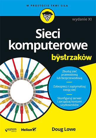 Okładka książki Sieci komputerowe dla bystrzaków. Wydanie XI