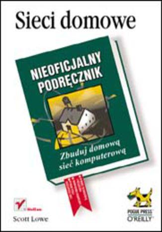 Okładka książki/ebooka Sieci domowe. Nieoficjalny podręcznik