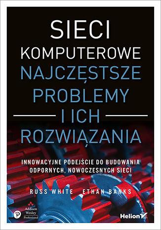 Okładka książki Sieci komputerowe. Najczęstsze problemy i ich rozwiązania