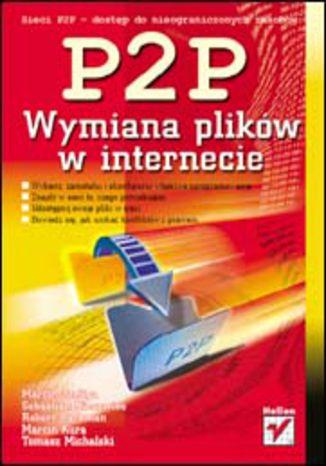 Okładka książki/ebooka Sieci P2P. Wymiana plików w internecie
