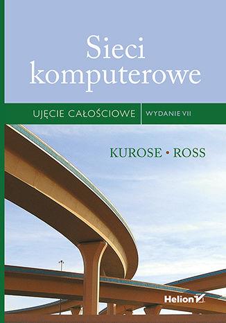 Okładka książki Sieci komputerowe. Ujęcie całościowe. Wydanie VII