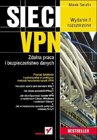Okładka książki Sieci VPN. Zdalna praca i bezpieczeństwo danych. Wydanie II rozszerzone