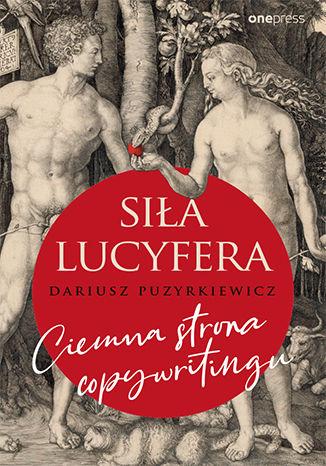 Okładka książki/ebooka Siła Lucyfera. Ciemna strona copywritingu