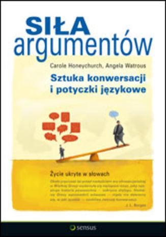 Siła argumentów. Sztuka konwersacji i potyczki językowe