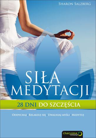 Okładka książki/ebooka Siła medytacji. 28 dni do szczęścia