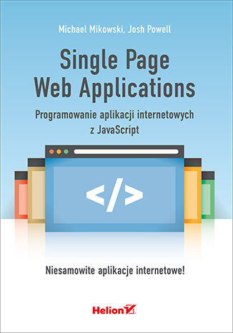 Okładka książki/ebooka Single Page Web Applications. Programowanie aplikacji internetowych z JavaScript