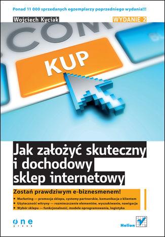 Okładka książki Jak założyć skuteczny i dochodowy sklep internetowy. Wydanie II