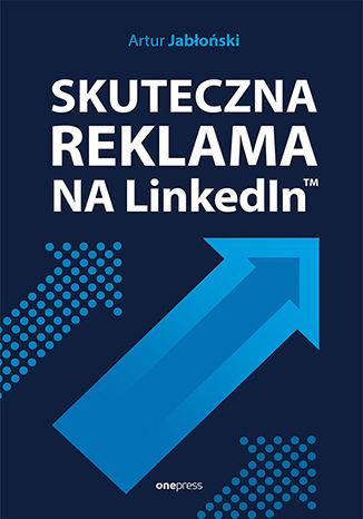 Okładka książki Skuteczna reklama na LinkedInie