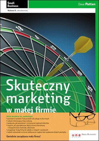 Okładka książki Skuteczny marketing w małej firmie. Wydanie II zaktualizowane