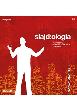 Okładka książki/ebooka Slajd:ologia. Nauka i sztuka tworzenia genialnych prezentacji