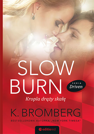 Okładka książki/ebooka Slow Burn. Kropla drąży skałę. Seria Driven