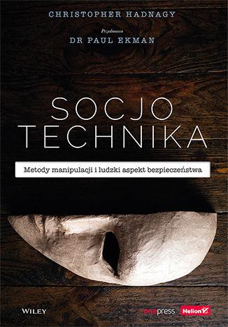 Okładka książki/ebooka Socjotechnika. Metody manipulacji i ludzki aspekt bezpieczeństwa