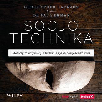 Okładka książki Socjotechnika. Metody manipulacji i ludzki aspekt bezpieczeństwa
