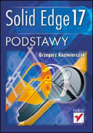 Okładka książki Solid Edge 17. Podstawy