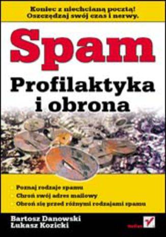 Okładka książki/ebooka Spam. Profilaktyka i obrona