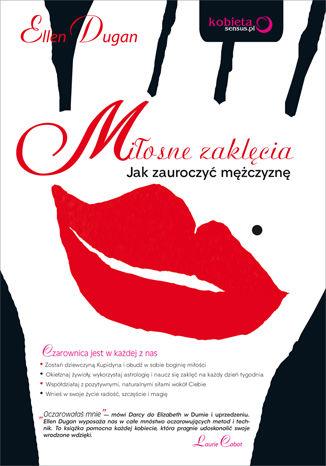 Okładka książki/ebooka Miłosne zaklęcia. Jak zauroczyć mężczyznę