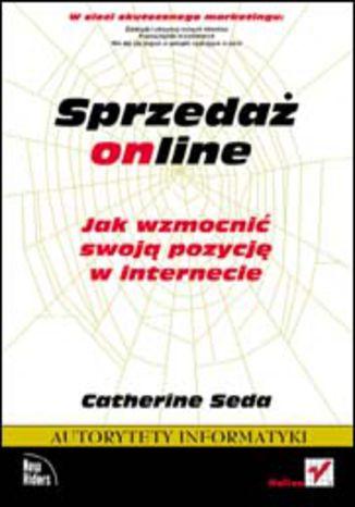 Okładka książki Sprzedaż online. Jak wzmocnić swoją pozycję w internecie