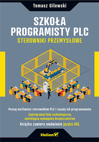 Okładka książki/ebooka Szkoła programisty PLC. Sterowniki Przemysłowe