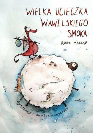 Okładka książki/ebooka Wielka Ucieczka Wawelskiego Smoka